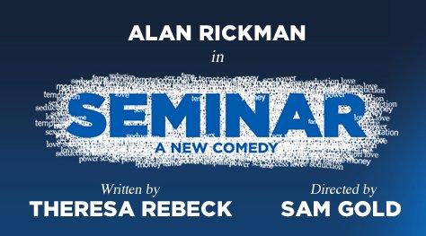 Seminar starring Alan Rickman
