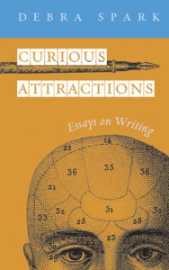 Curious Attractions by Debra Spark